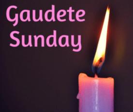 Advent 3:Gaudete & Goodbye