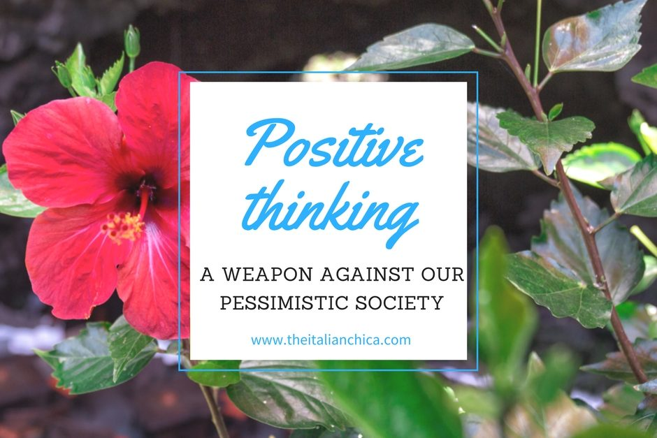 Positive Thinking: a weapon against pessimistic society