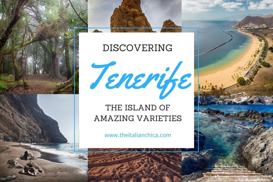 Discovering Tenerife: the Island of Amazing Varieties • The Italian Chica