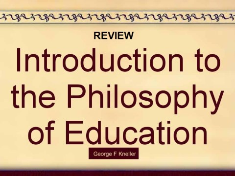 Introduction to philosphy of education George kneller