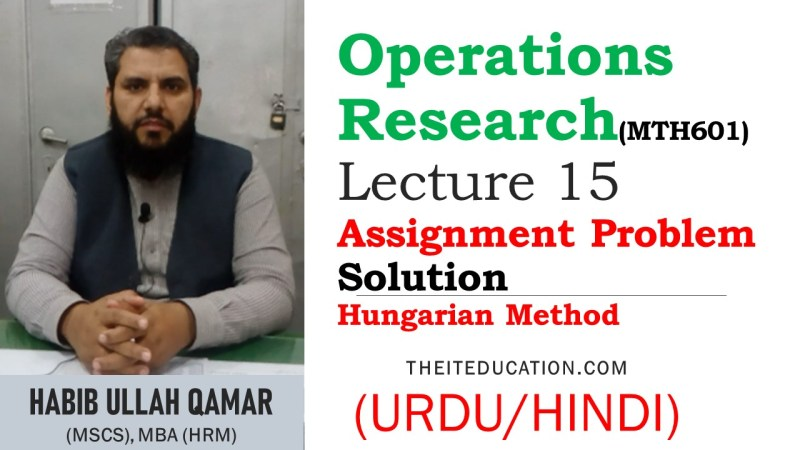 Assignment Problem In Operations Research In Urdu Solution by Hungarian Method - Lecture no 15