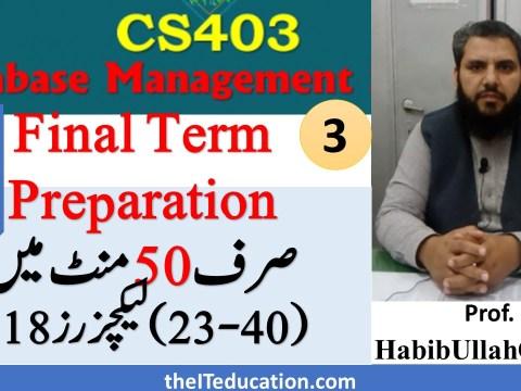 cs403 Final term preparation - Lecture 22-40 Short Lectures DBMS Complete SQL Statements