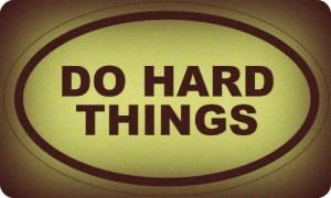 do-hard-things1