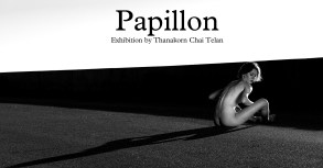 Papillon Exhibition by Thanakorn Chai Telan 19 September - 28 October 2018