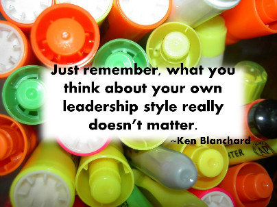 How to evaluate your leadership style by Ken Blanchard