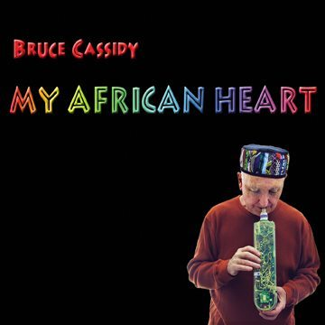 Bruce Cassidy - My African Heart