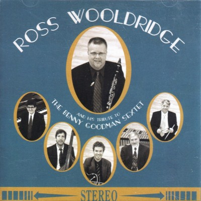 Ross Woolridge Tribute to Benny Goodman Sextet