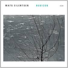 Mats Eilertsen – Rubicon