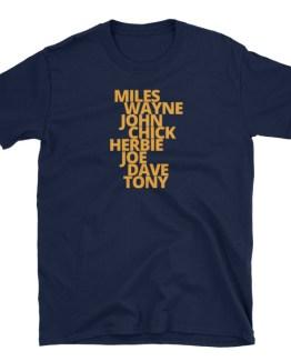 MILES, WAYNE, JOHN, CHICK, HERBIE, JOE, DAVE, TONY Unisex T-Shirt