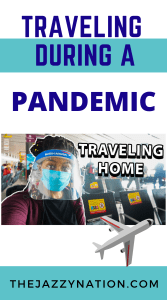 Traveling During a Pandemic (My Experience Flying During COVID-19)
