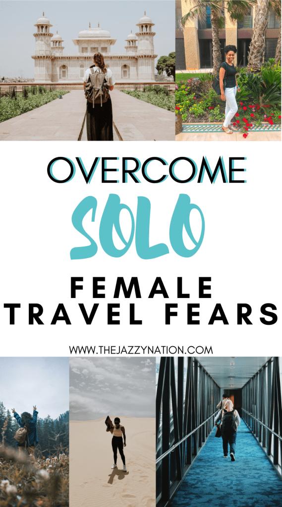 overcome solo female travel fears