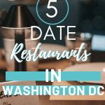 5 Best Date Night Restaurants to Visit in Washington DC