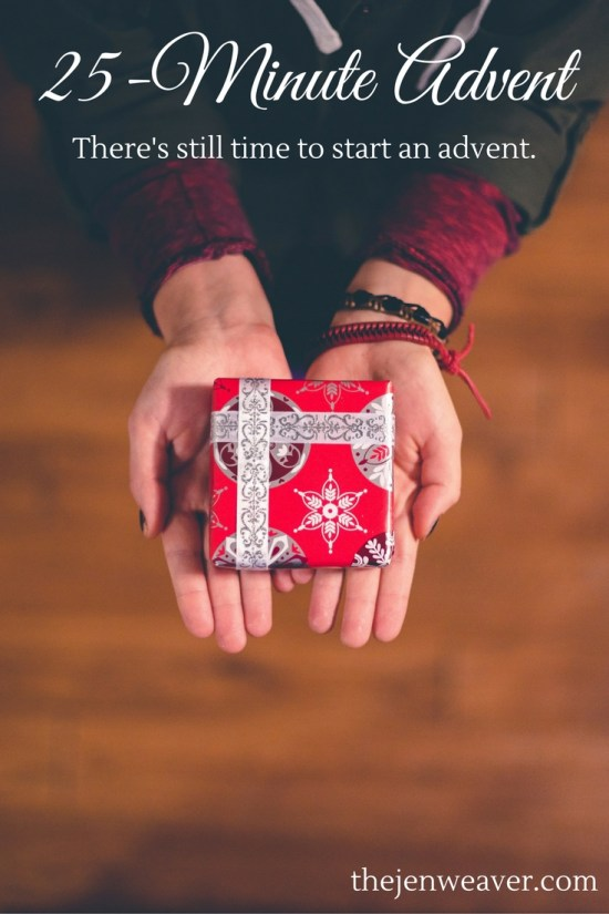 25-Minute Advent! Love this idea. It's not too late!