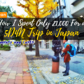 How I Spent Only 21,000 For A 5D4N Trip in Japan - Itinerary and Costs - thejerny.com