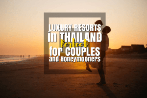 Luxury Resorts in Thailand Perfect for Couples and Honeymooners - http://thejerny.com