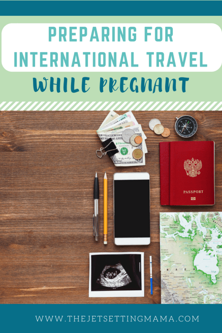 Preparing for International Travel while pregnant