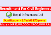 Royal Infra Constru Ltd Recruitment For Civil Engineers