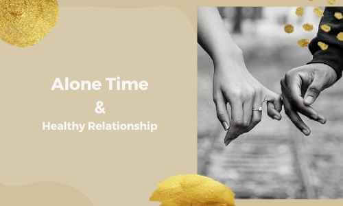 Alone Time & Healthy Relationship