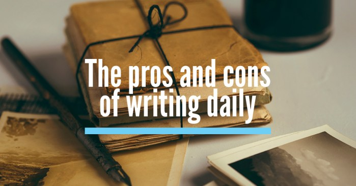 The pros and cons of writing a daily blog