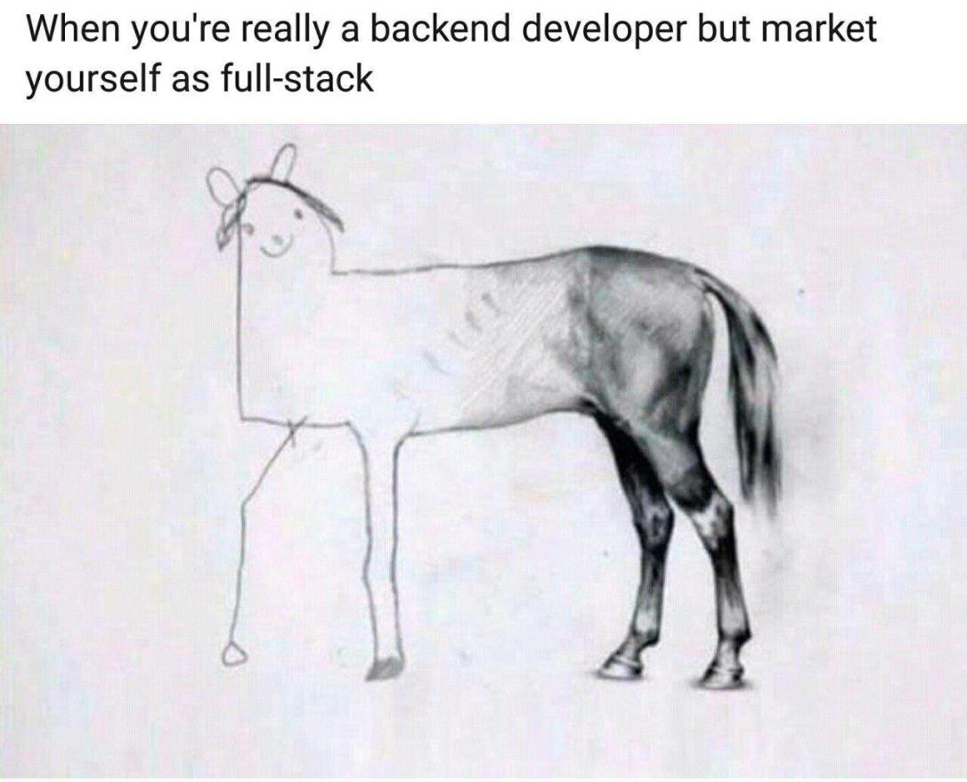I M Sorry But This Full Stack Meme Makes Me Really Mad Sad Dev