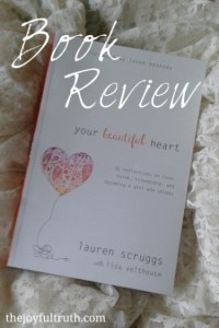 Book Review: Your Beautiful Heart By Lauren Scruggs with Lisa Velthouse