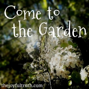 Come to the Garden
