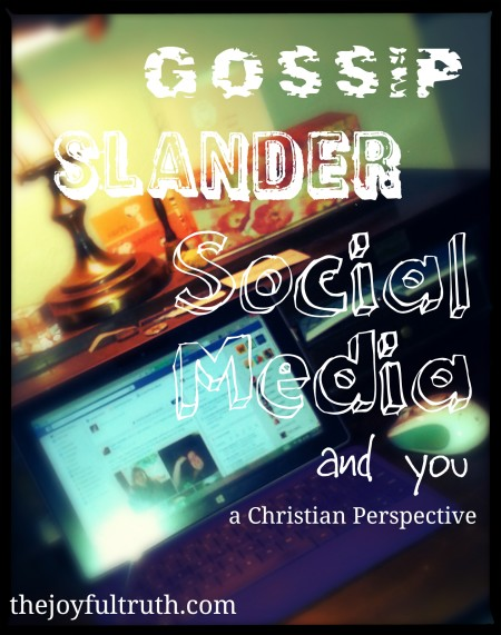 Gossip, Slander, Social Media, and You: A Christian Perspective