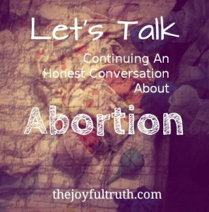 Let's Talk: Continueing An Honest Conversation About Abortion