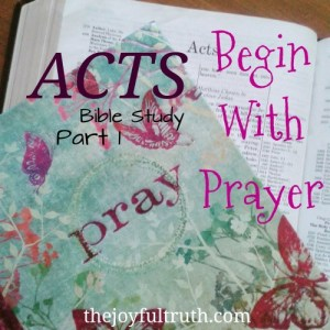 Acts: Begin With Prayer