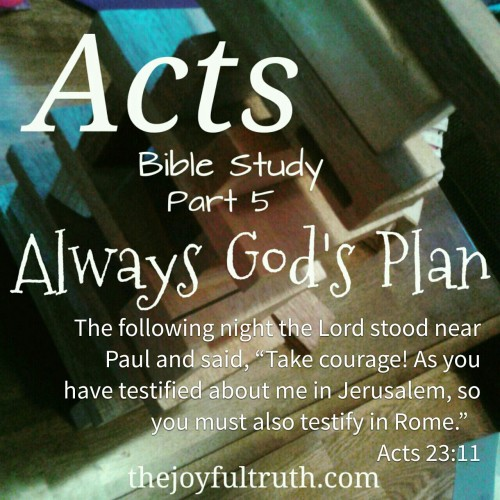 Part 5 in our Acts Bible Study, where we realize that no matter what happens in life, we are always in God's Plan.