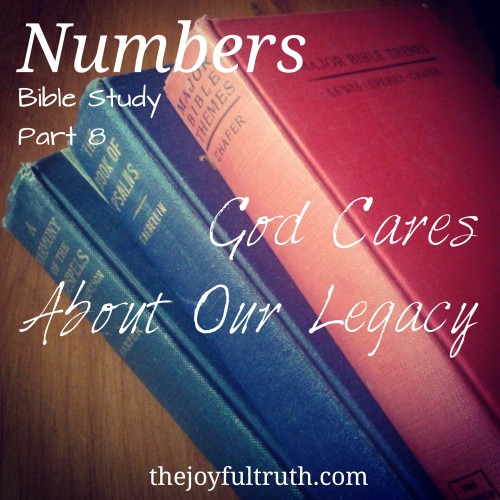 Numbers: God Cares About Our Legacy