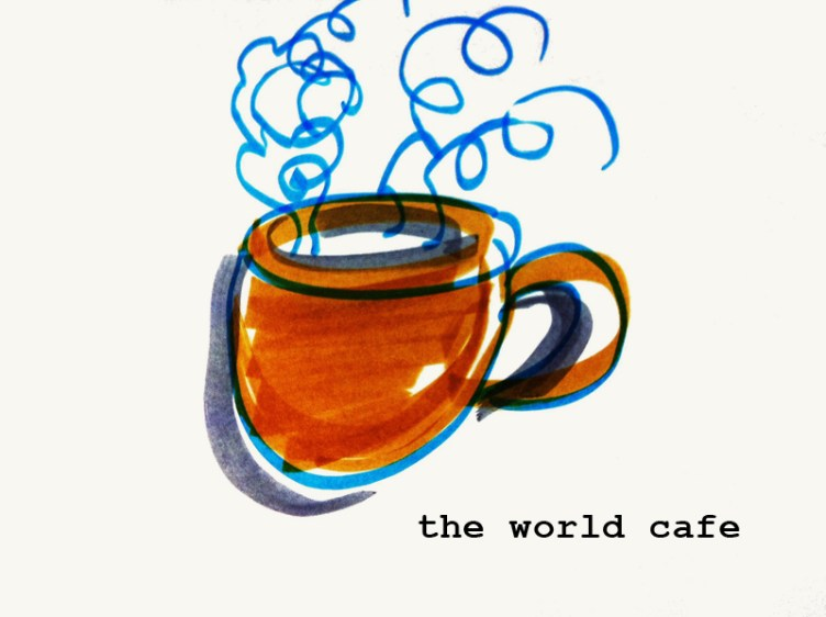 The world cafe