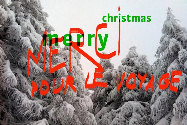 Merci pour le voyage, Merry Christmas