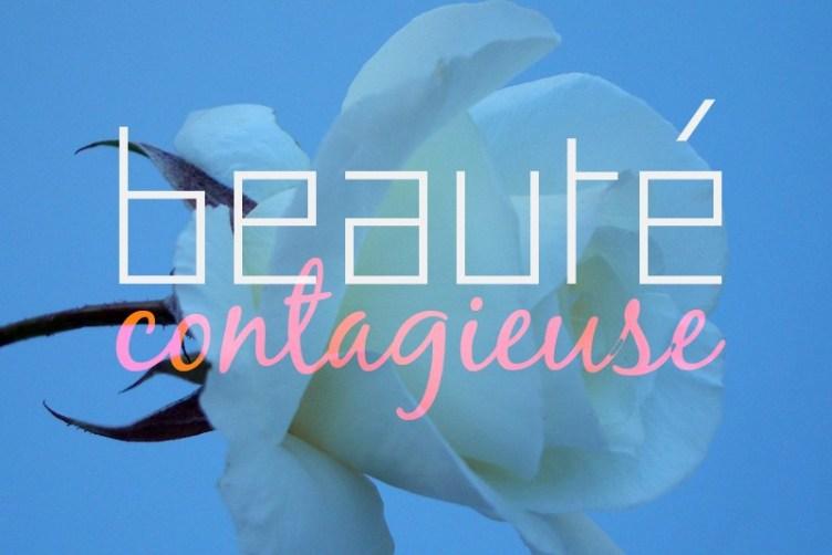 Beauté contagieuse… je te salue