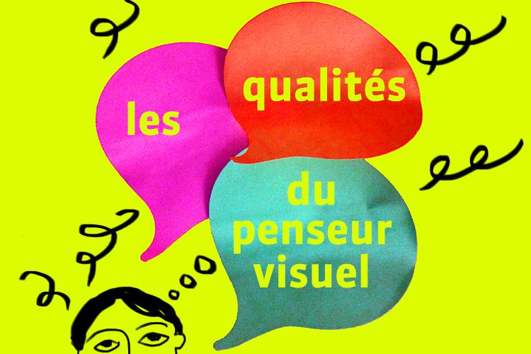 Les qualités du penseur visuel