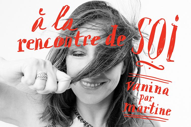 À la rencontre de soi, Vanina par Martine