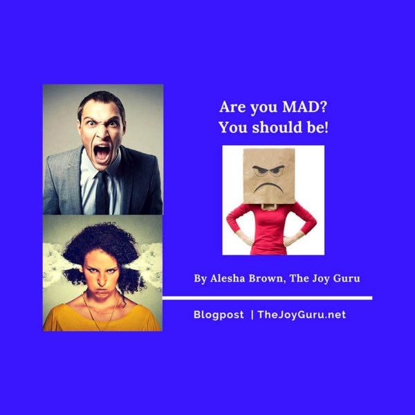 Are you MAD- You should be!