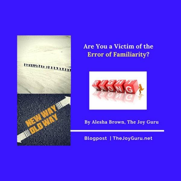The Error of Familiarity