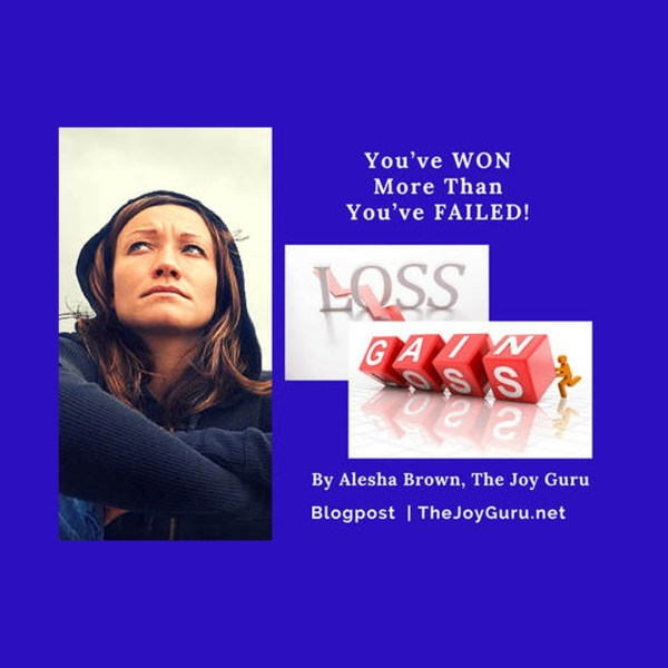 You've WON More Than You've FAILED