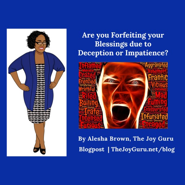 Are you Forfeiting your Blessings due to Deception or Impatience