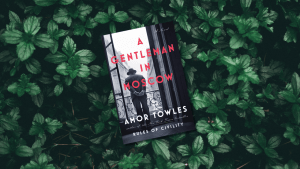 A Gentleman In Moscow Review