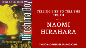 Naomi Hirahara – Telling lies to tell the truth