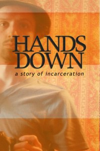 Hands Down: A Story of Incarceration, by Logan Crannell