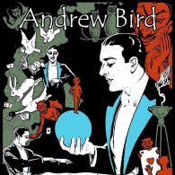 """by W.B. Livingston """"For some reason, I have always felt Andrew Bird was not only mysterious, but also fantastical."""""""