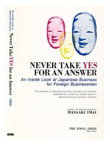 Never Take Yes for an Answer (Masaaki Imai book, Masaaki Imai books)