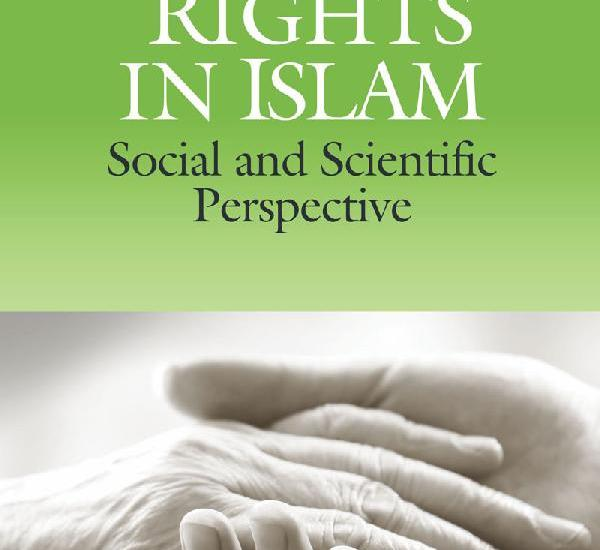 PARENTS' RIGHTS IN ISLAM – Social and Scientific Perspective (BOOK REVIEW)