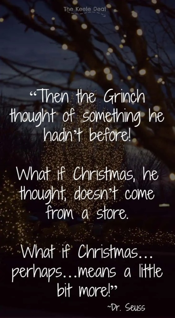 then-the-grinch-thought-of-something-he-hadnt-before-what-if-christmas-he-thought-doesnt-come-from-a-store-what-if-christmasperhapsmeans-a-little-bit-m