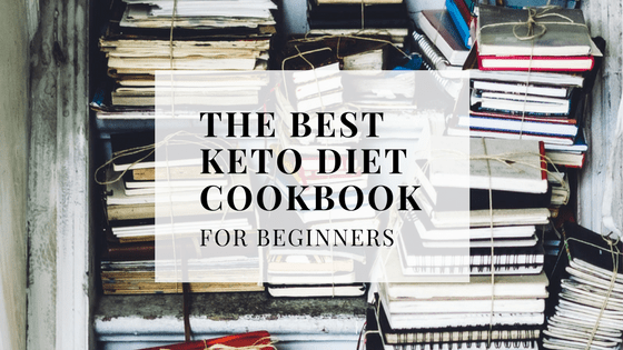The Best Keto Diet Cookbook For Beginners