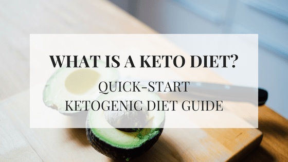 What is a Keto Diet? Your Guide to a Ketogenic Diet.