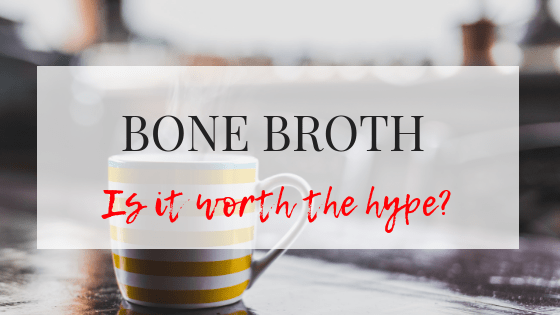 Bone Broth Benefits- What You Need To Know